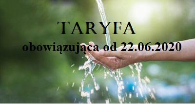 Taryfa dla zbiorowego zaopatrzenia w wodę i zbiorowego odprowadzania ścieków obowiązująca od 22.06.2020r. do 21.06.2021r.